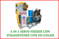 3 IN 1 SERVO FEEDER CUM STRAIGHTENER CUM UNCOILER