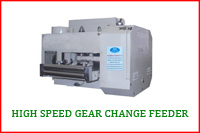 HIGH SPEED GEAR CHANGE FEEDER